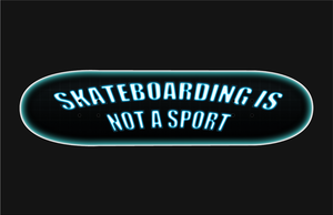 Skateboarding is not a Sport Design by Saruteku