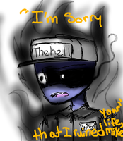 I'm sorry that I ruined your life. by HegyThePuffball01