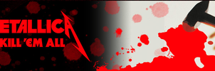 Metallica Kill 'Em All Banner by Nevermind0309