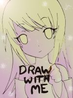 Draw With Me by AllyCat11