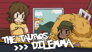[VIDEO] - The Tauros Dilemma by CrankyConstruct