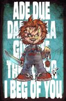 Quote Series 1 Chucky by skulljammer