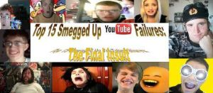 Top 15 Smegged Up Youtube Failures Title Card by Headbanger14
