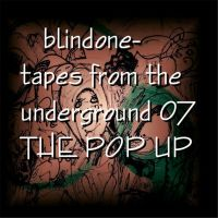 blindone tapes from the underground 7 THE POP by drewschermick