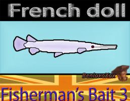 French doll from big ol' bass fisherman's bait 3 by BenioxoXox