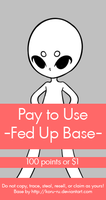 Pay To Use Base {Fed Up} 100pts or $1 by Koru-ru