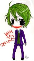 WHY SO SERIOUS? by EpicNeutral