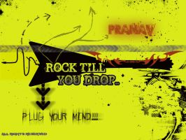 Rock Till U DROP by unikguyraj