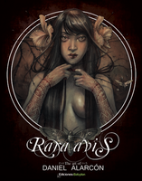 Rara Avis: The Art of Daniel Alarcon by ediciones-babylon