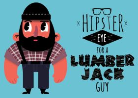 Lumberjacks are Hipsters with Muscles by whoisfaust