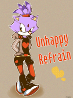 *Unhappy Refrain* by SugarCokkie