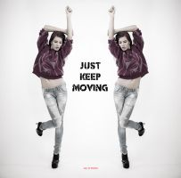 Just Keep Moving by DASTPHOTO