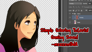 HELP: Coming Soon: Coloring Tutorial by MzzAzn