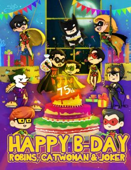 HAPPY B DAY ROBINS CATWOMAN AND JOKER by SiliceB