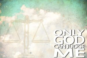Only God Can Judge Me by pacoelaguadillano