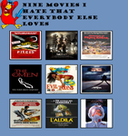 Nine Movies You Hate That Everybody Else Loves by dmonahan9