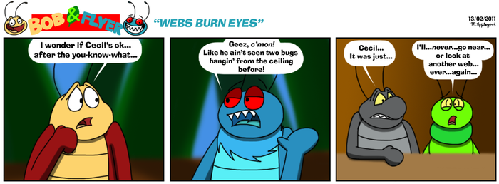 B'n'F - Webs Burn Eyes by BluebottleFlyer