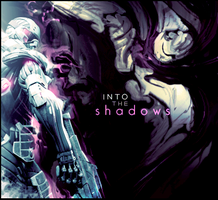 Into the Shadows by DiegHoDesigns