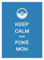 Keep Calm + Pokemon by Lycanstrife