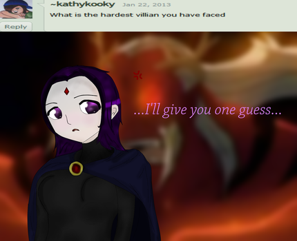 Response 6: Hardest Villian by Ask-RavenOfAzarath
