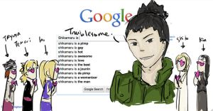 Google This - Shikamaru is... by GoldenDragonClouds