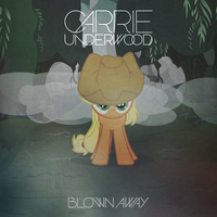 Carrie Underwood - Blown Away (Single) (Applejack) by AdrianImpalaMata