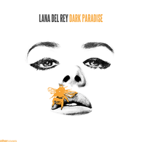 Lana Del Rey - Dark Paradise by other-covers