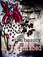 the beauty of an unfinished by bells31ita