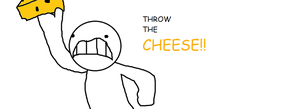 Throw The Cheese by tigerclaw64