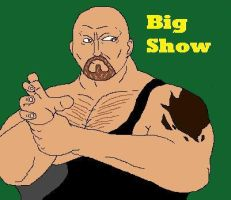 Big Show by McGreger16