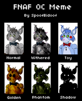 FNAF OC meme by GoldenNove