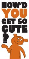 How'd You Get So Cute by goodmorningvoice