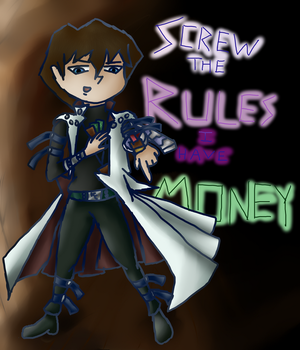 Seto Kaiba SCREW THE RULES I HAVE MONEY by Sparkywor