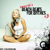 Beach Beats for Bitches III by florbraz