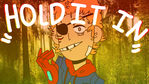 Hold It In- Eddsworld by SPACECACTUX