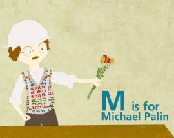 M is for Michael Palin by whosname