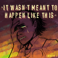 It Wasn't Meant to Happen Like This by Churaka