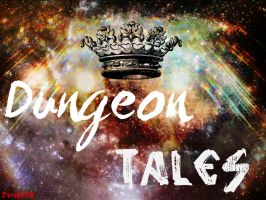 Dungeon tales by Exiled-From-Life