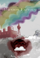 (WIP) Rainbow Factory [Front Cover] by DonKazim