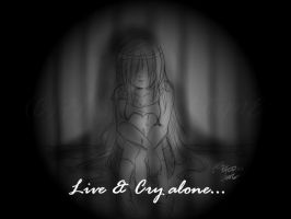 Live and cry alone by FIREFOXFLAME