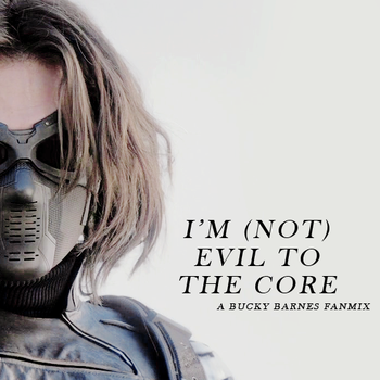i'm evil to the core  [a bucky barnes fanmix] by maria-thg