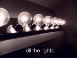 kill the lights. by ForeverASickKid