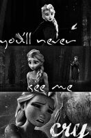 Elsa - You'll Never See Me Cry... by AngelTrueSpirit