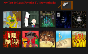 My Top 10 Worst TV Show Episodes by SuperMarcosLucky96