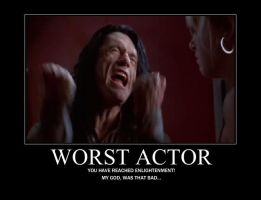 Worst actor EVER by LJPhil