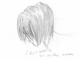 I Don't Want To Feel Anything Anymore by lovetadraw