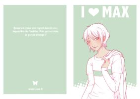 I love MAX by Liaze