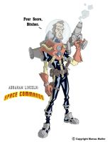 Abraham Lincoln Space Commando by marcusmuller