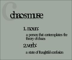 Chaosmuse Defined by chaosmuse