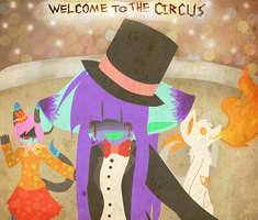 -:WELCOME TO THE CIRCUS:- by C-H-I-Z-U